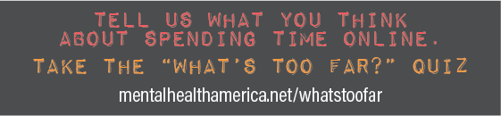 tell us what you think about being online - take the what's too far quiz