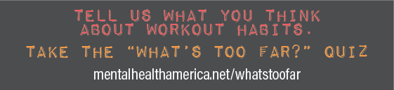 tell us what you think about workout habits - take the what's too far quiz